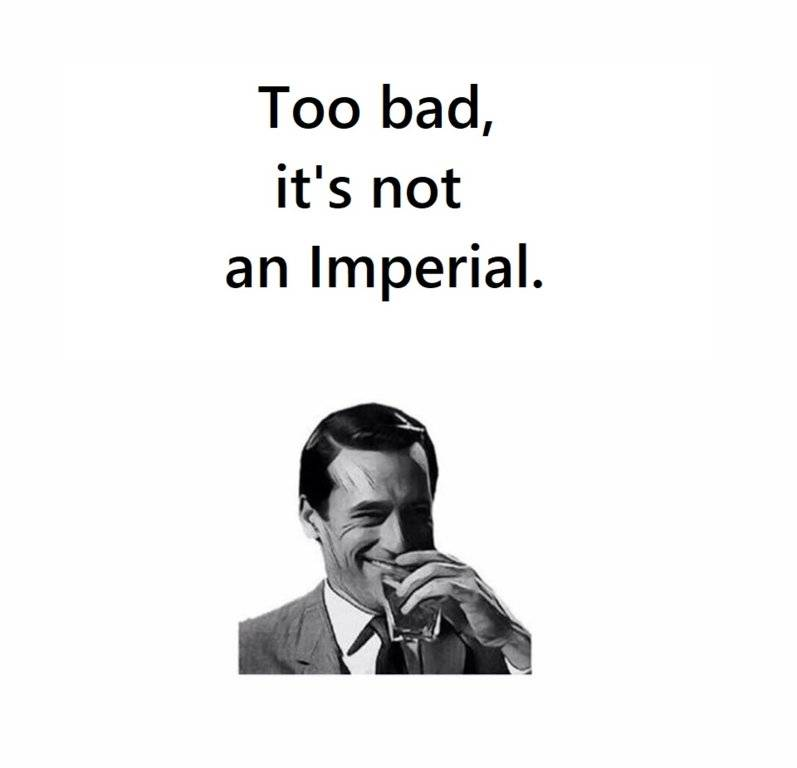 too bad it's not an Imperial.jpg